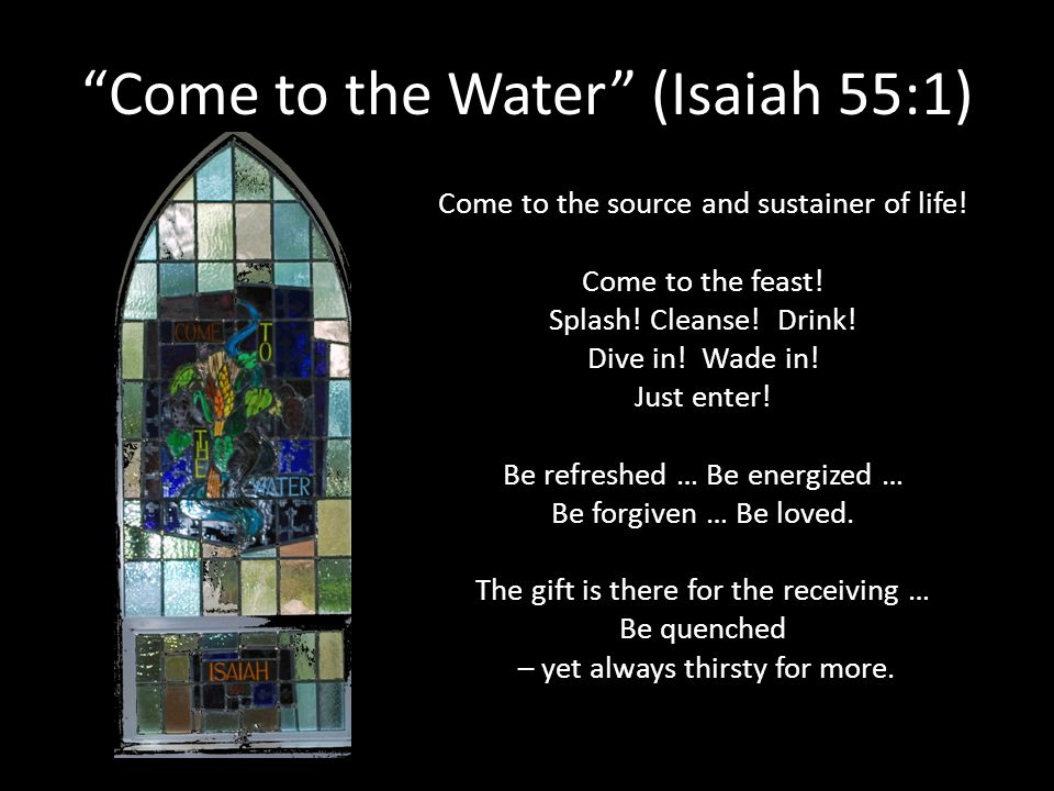 Come to the Water (Isaiah 55:1)