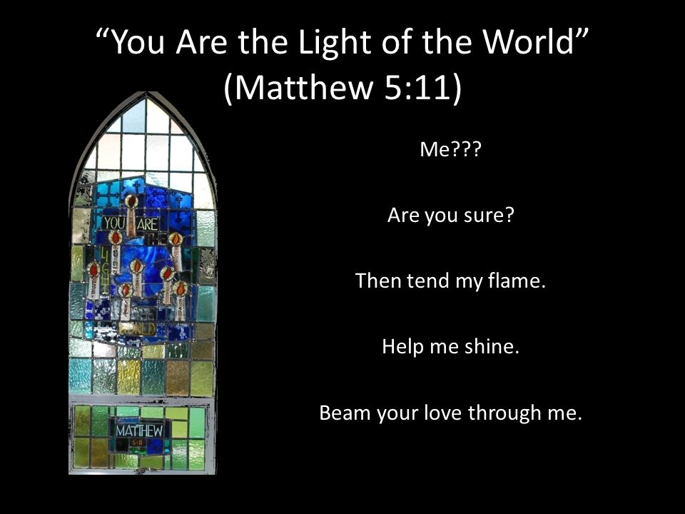 You Are the Light of the World (Matthew 5:11)