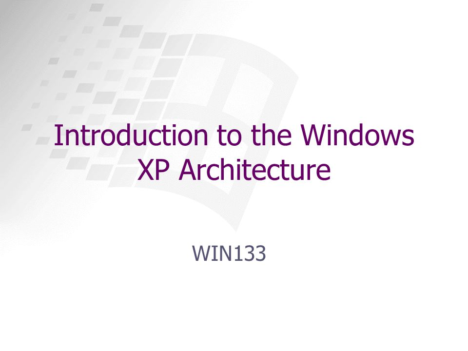 Introduction to the Windows XP Architecture