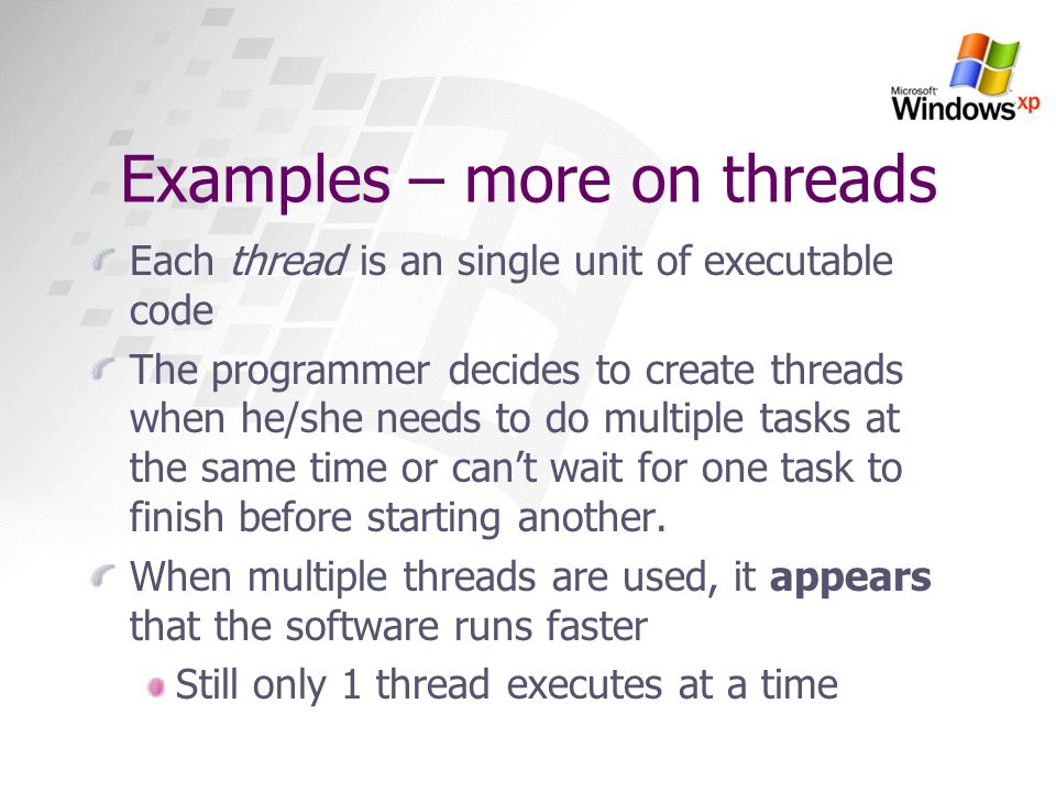 Examples – more on threads