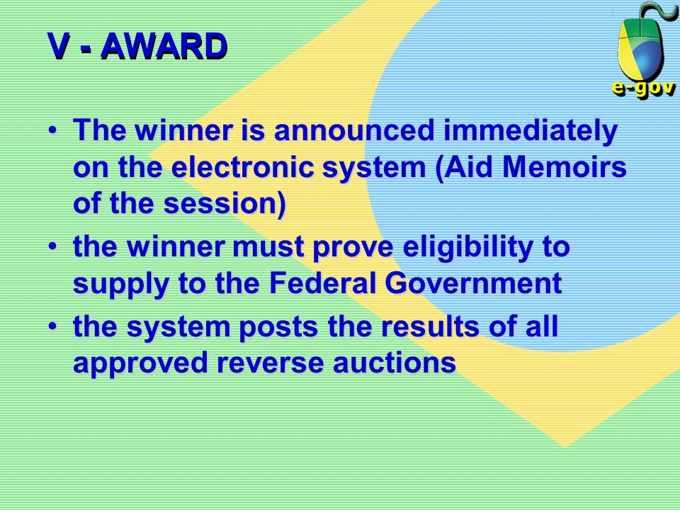 V - AWARD The winner is announced immediately on the electronic system (Aid Memoirs of the session)