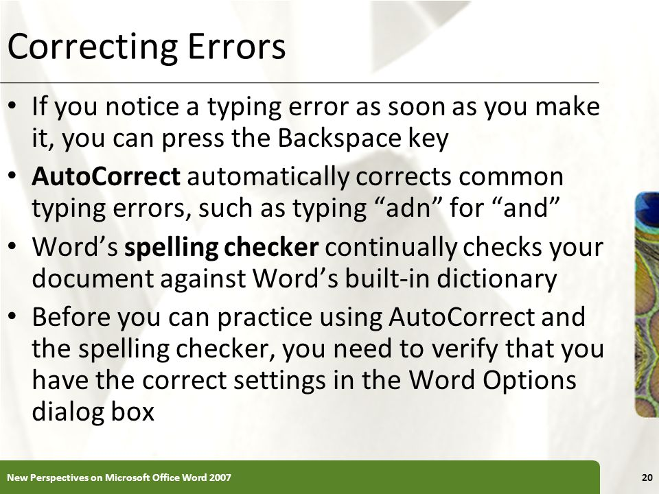 Correcting Errors If you notice a typing error as soon as you make it, you can press the Backspace key.