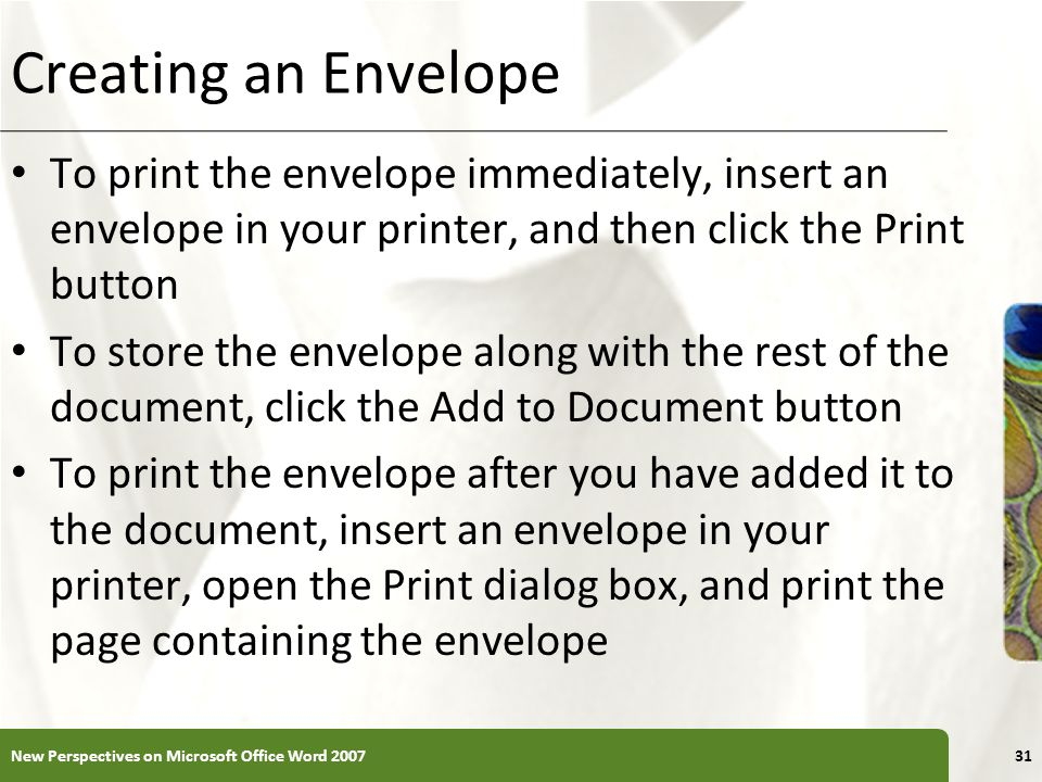 Creating an Envelope To print the envelope immediately, insert an envelope in your printer, and then click the Print button.
