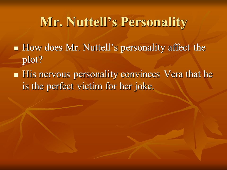 Mr. Nuttell's Personality