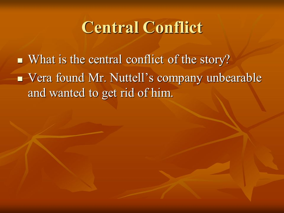 Central Conflict What is the central conflict of the story