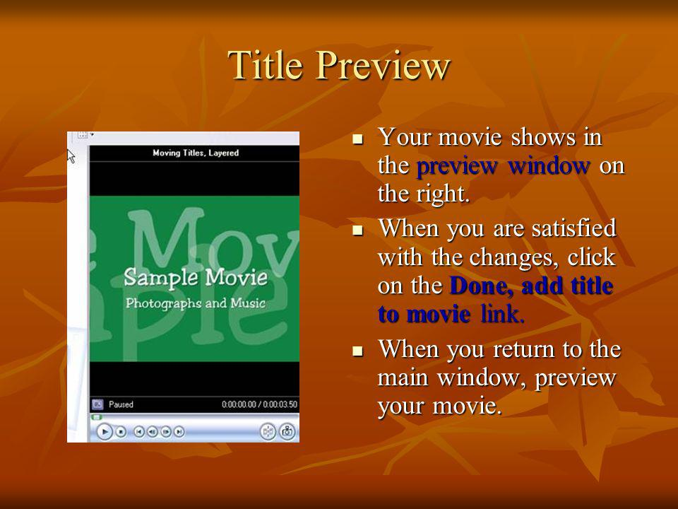 Title Preview Your movie shows in the preview window on the right.
