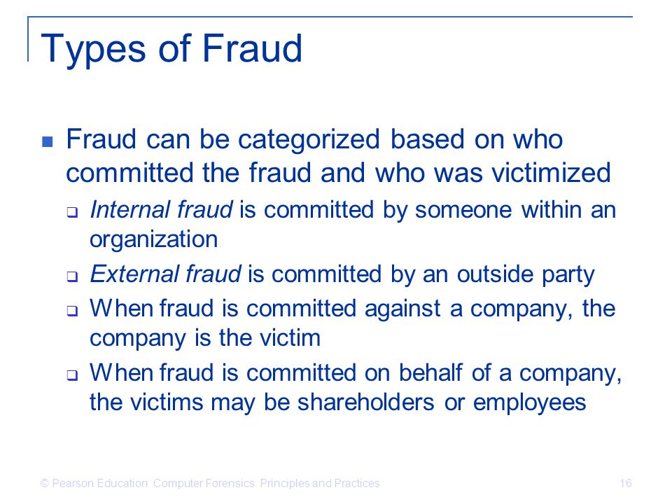 Types of Fraud Fraud can be categorized based on who committed the fraud and who was victimized.