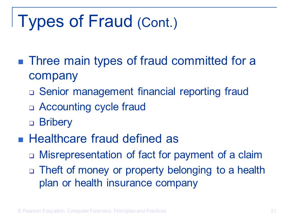 Types of Fraud (Cont.) Three main types of fraud committed for a company. Senior management financial reporting fraud.