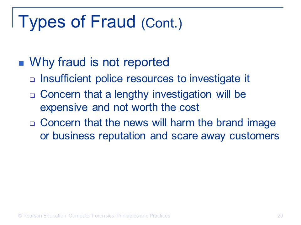 Types of Fraud (Cont.) Why fraud is not reported