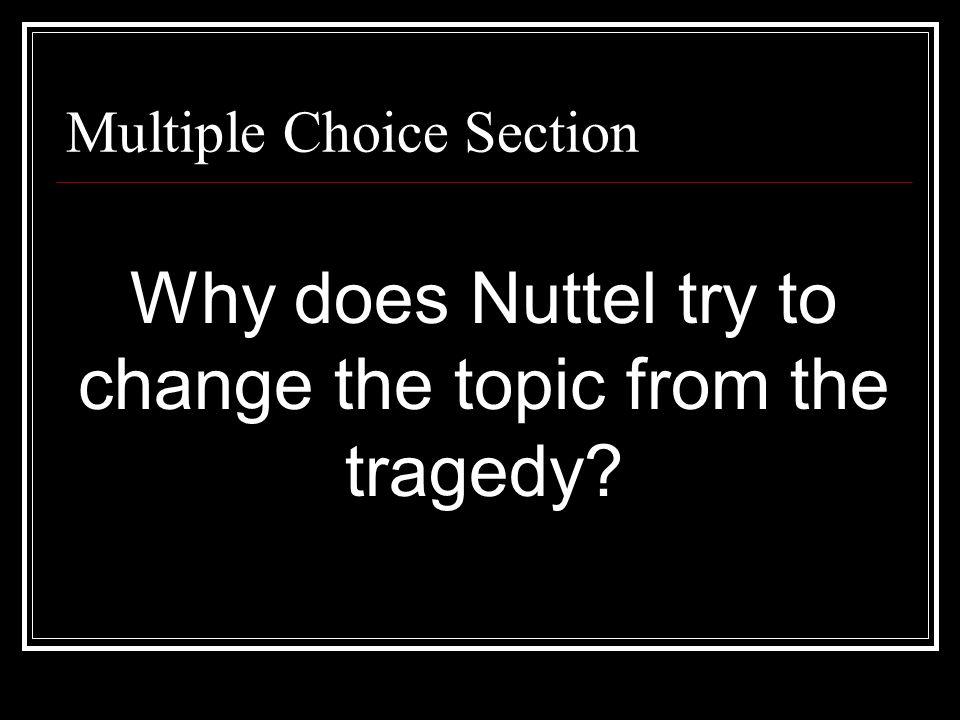 Why does Nuttel try to change the topic from the tragedy