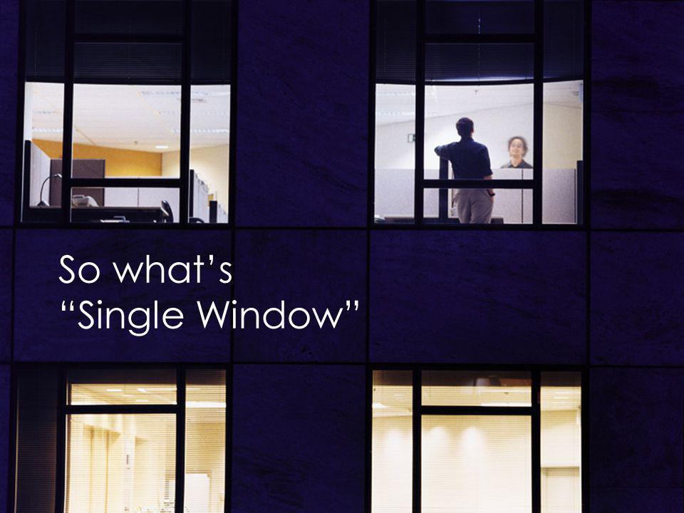 So what's Single Window