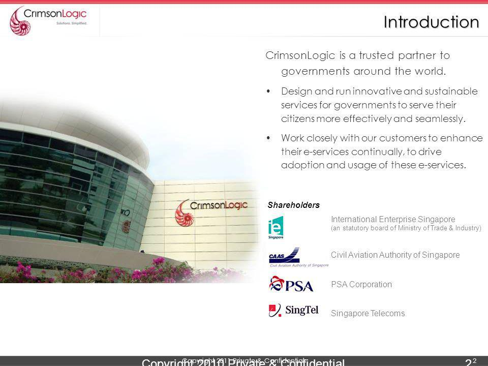 Introduction CrimsonLogic is a trusted partner to governments around the world.