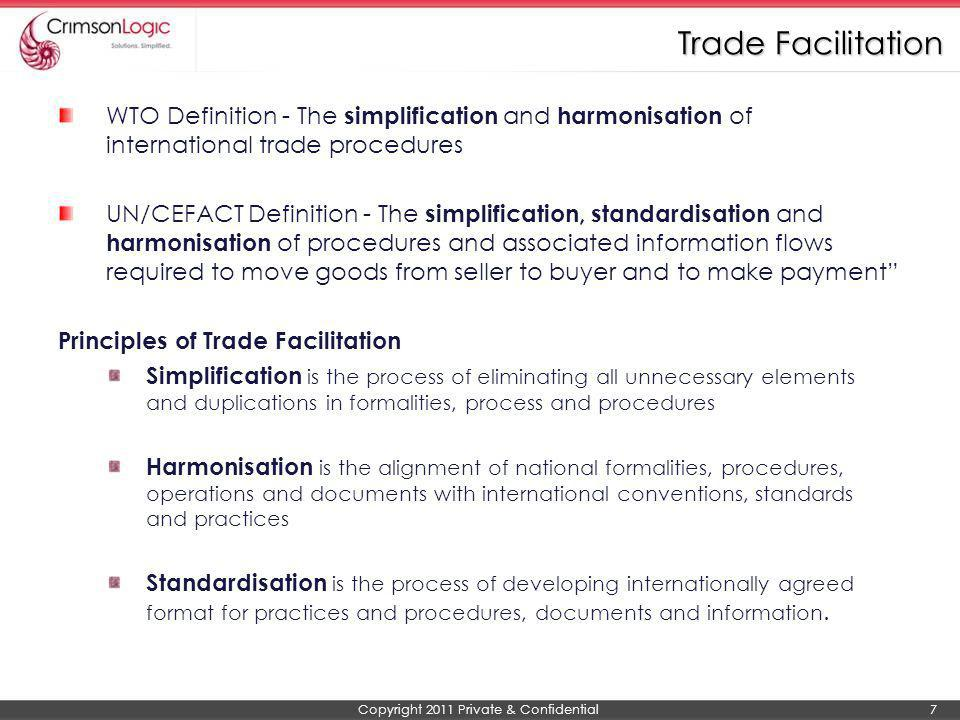 Trade Facilitation WTO Definition - The simplification and harmonisation of international trade procedures.