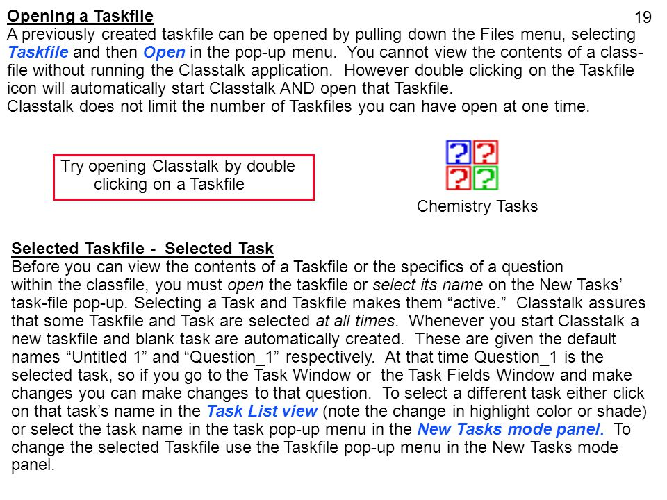 Try opening Classtalk by double clicking on a Taskfile