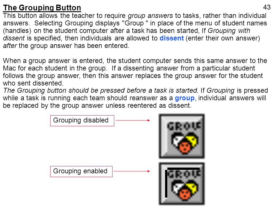 The Grouping Button