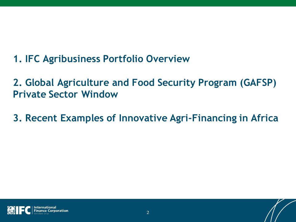 1. IFC Agribusiness Portfolio Overview 2
