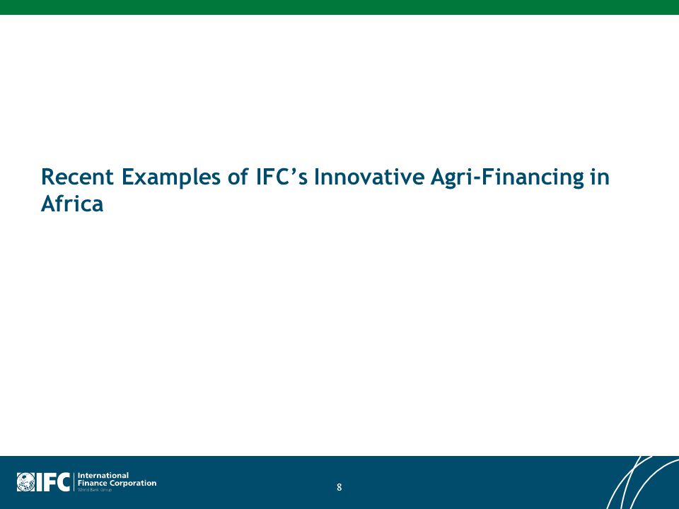 Recent Examples of IFC's Innovative Agri-Financing in Africa