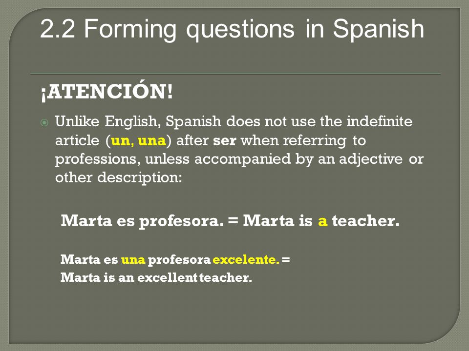 ¡ATENCIÓN! Marta es profesora. = Marta is a teacher.
