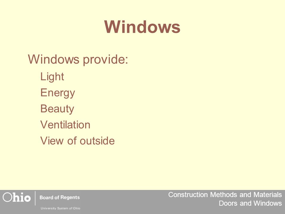 Windows Windows provide: Light Energy Beauty Ventilation