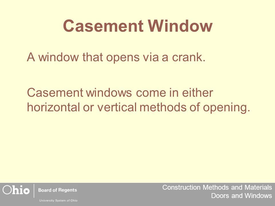 Casement Window A window that opens via a crank.