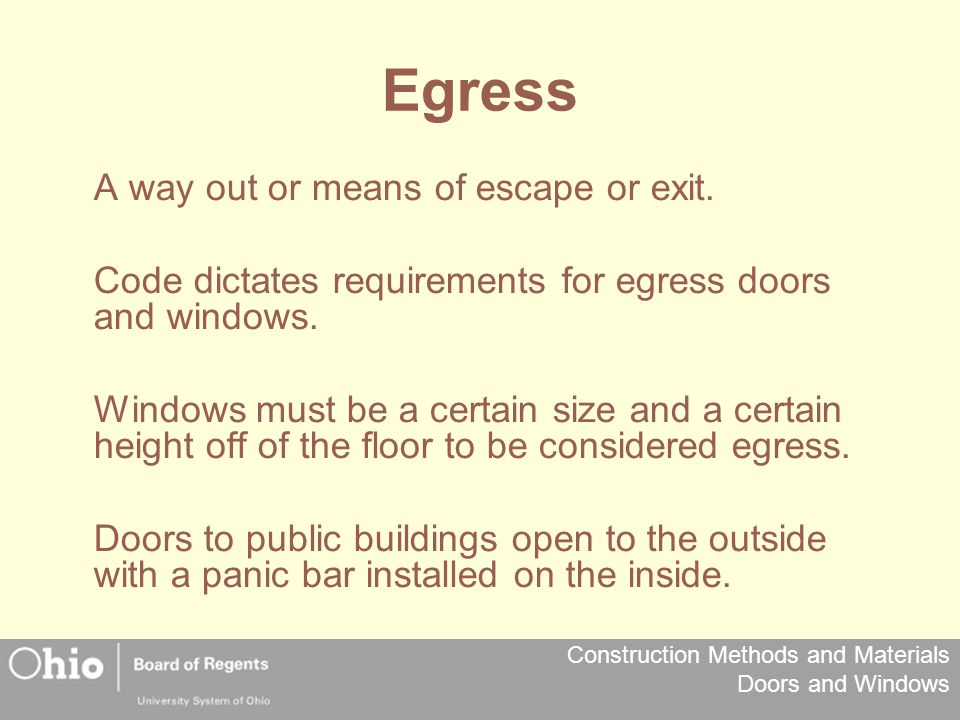 Egress A way out or means of escape or exit.