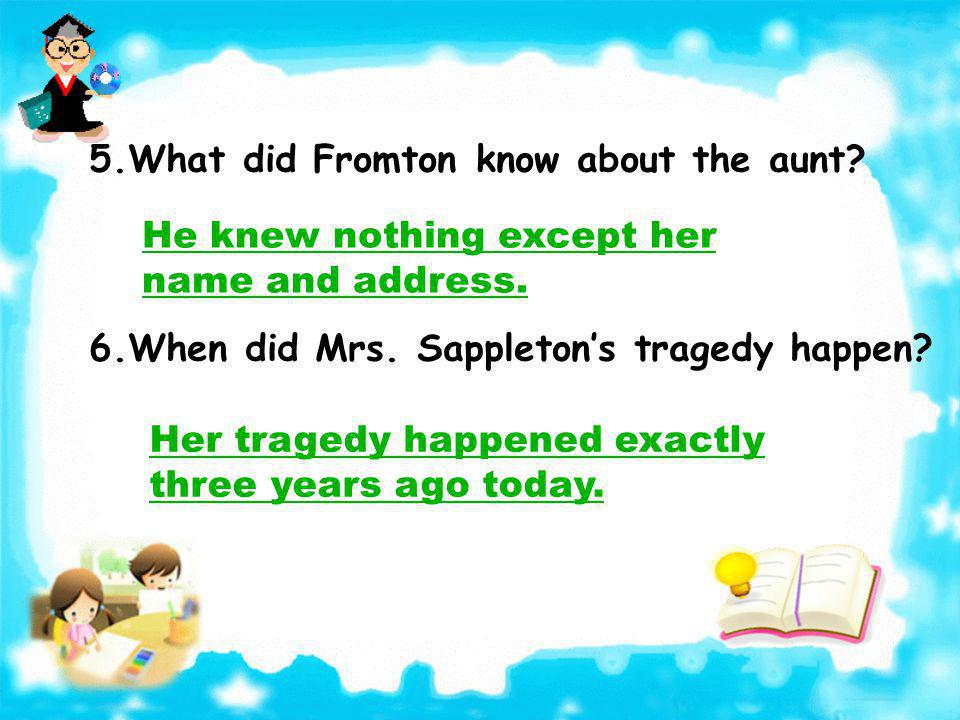 5.What did Fromton know about the aunt