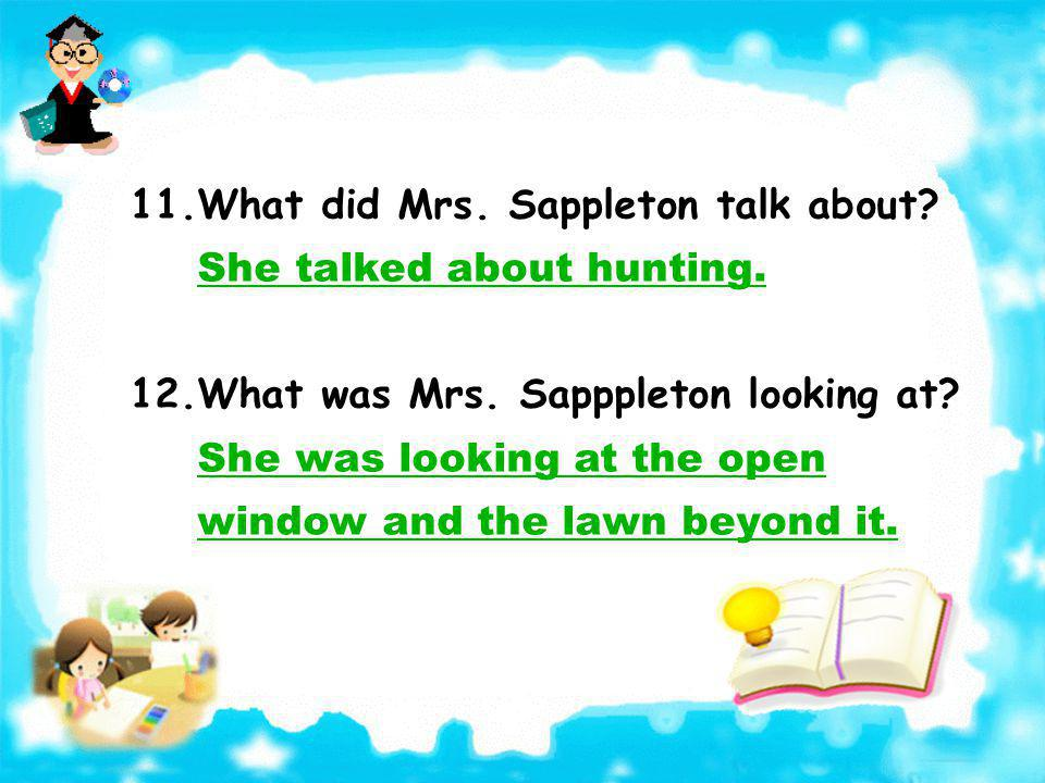 11.What did Mrs. Sappleton talk about