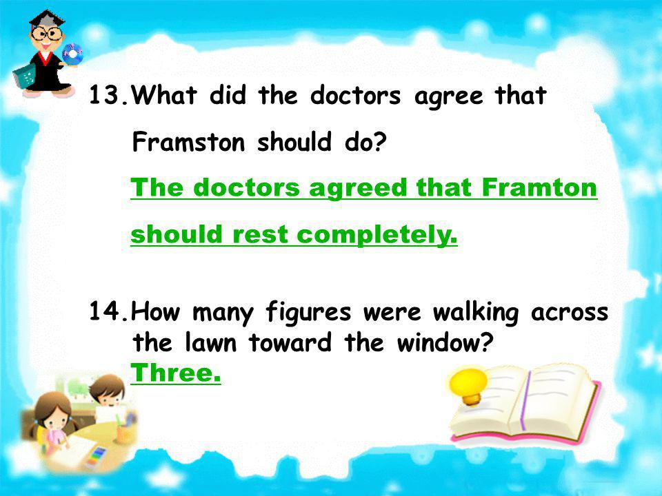13.What did the doctors agree that