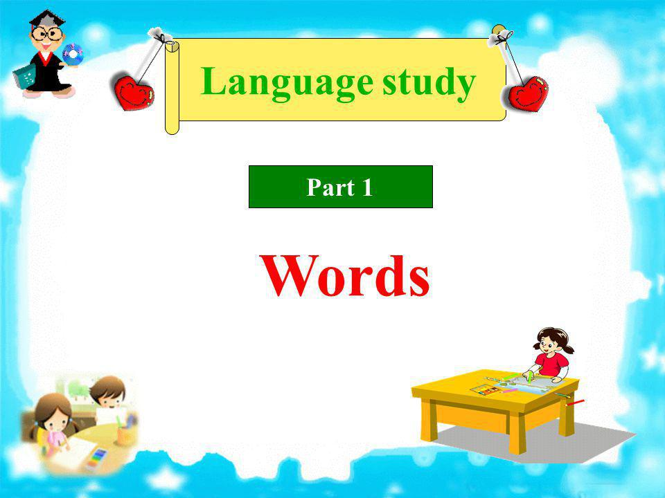 Language study Part 1 Words