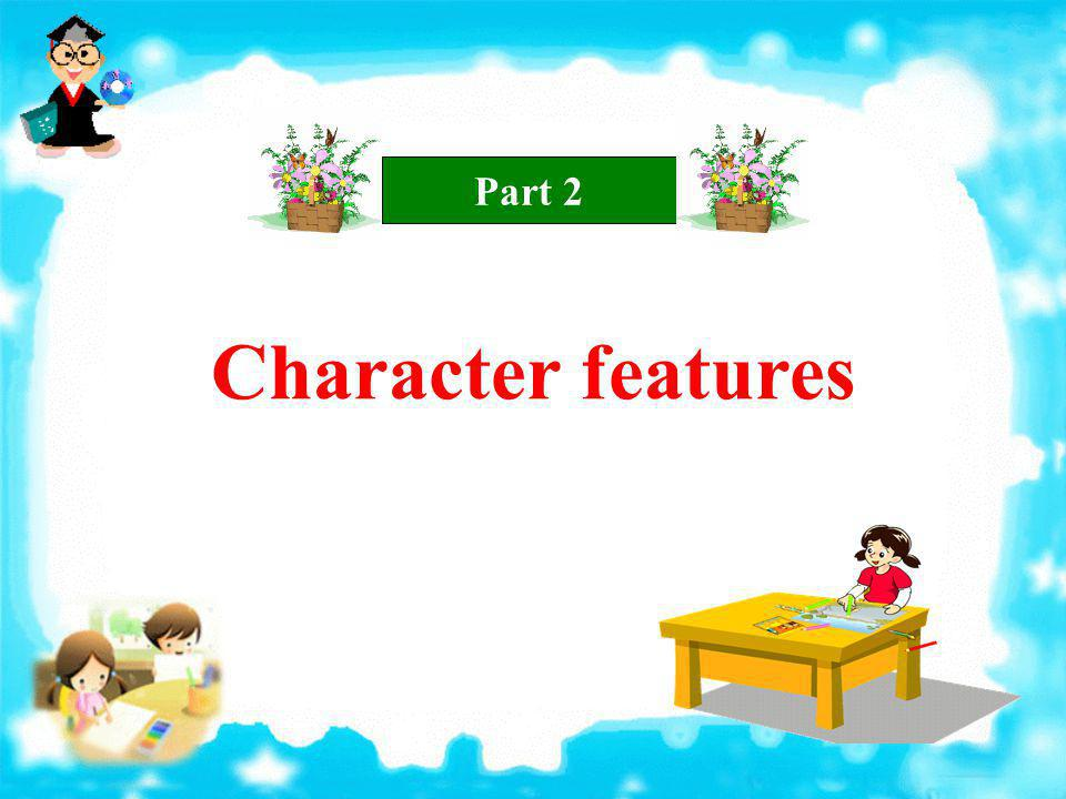Part 2 Character features