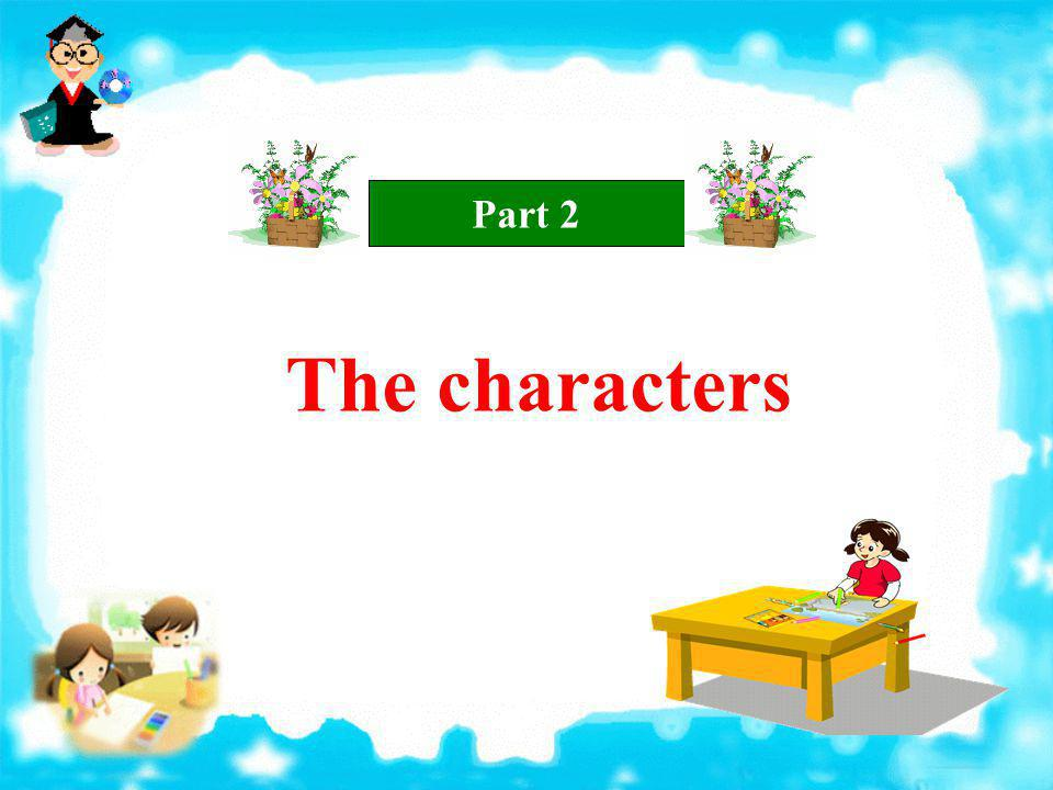 Part 2 The characters