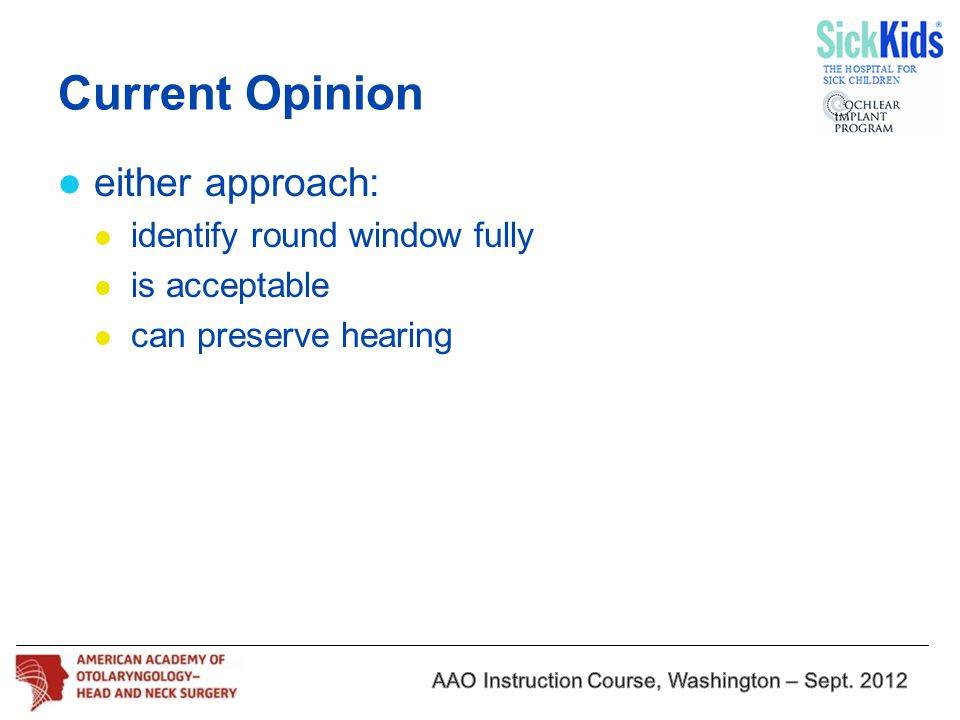 Current Opinion either approach: identify round window fully