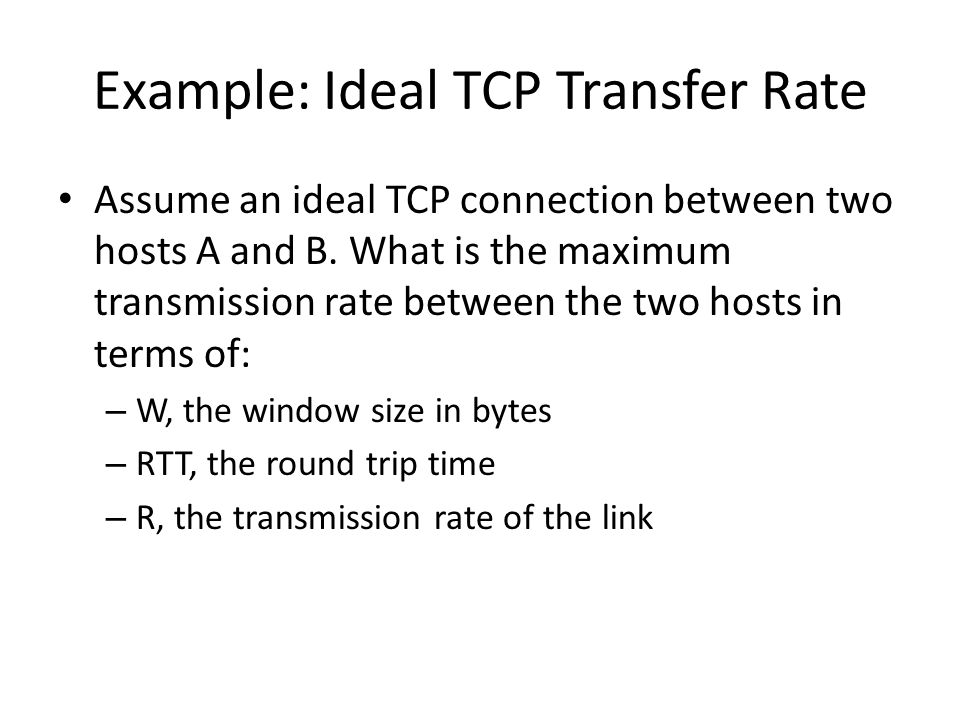 Example: Ideal TCP Transfer Rate