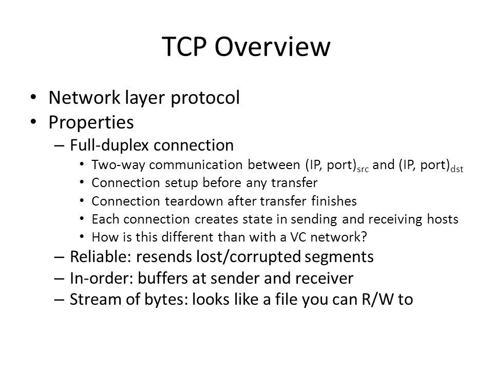 TCP Overview Network layer protocol Properties Full-duplex connection