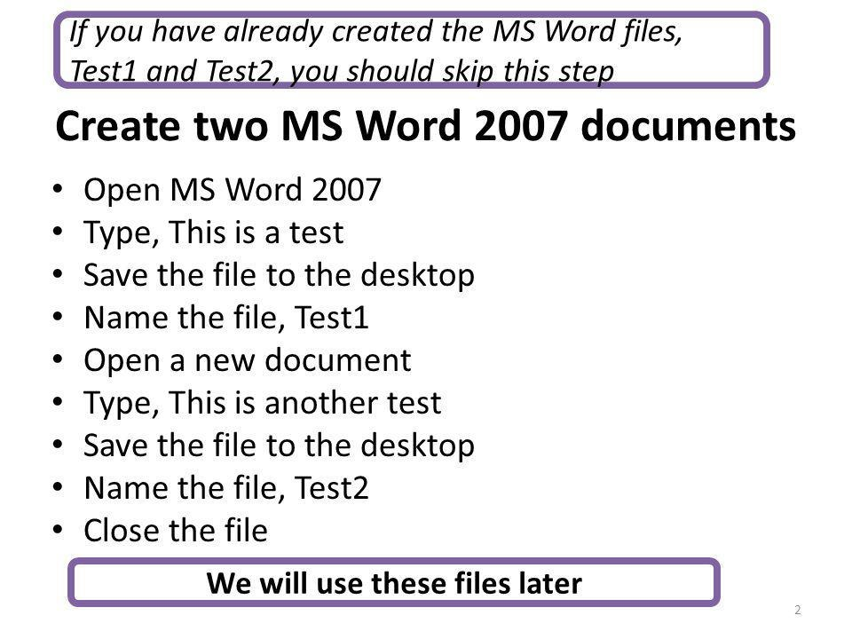 Create two MS Word 2007 documents