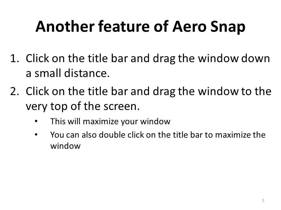 Another feature of Aero Snap