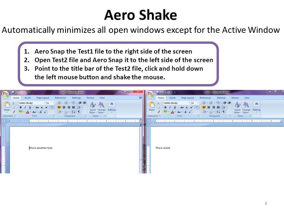 Aero Shake Automatically minimizes all open windows except for the Active Window