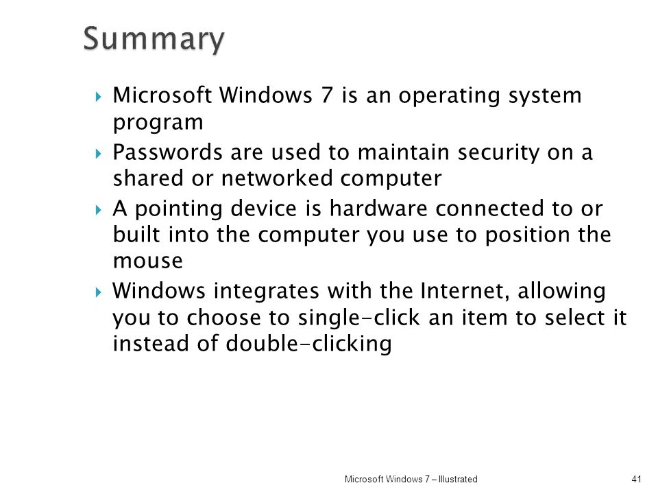 Summary Microsoft Windows 7 is an operating system program