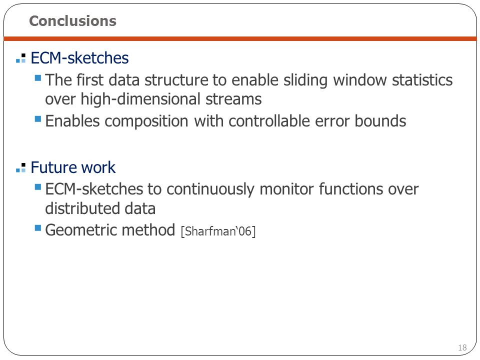 Enables composition with controllable error bounds Future work