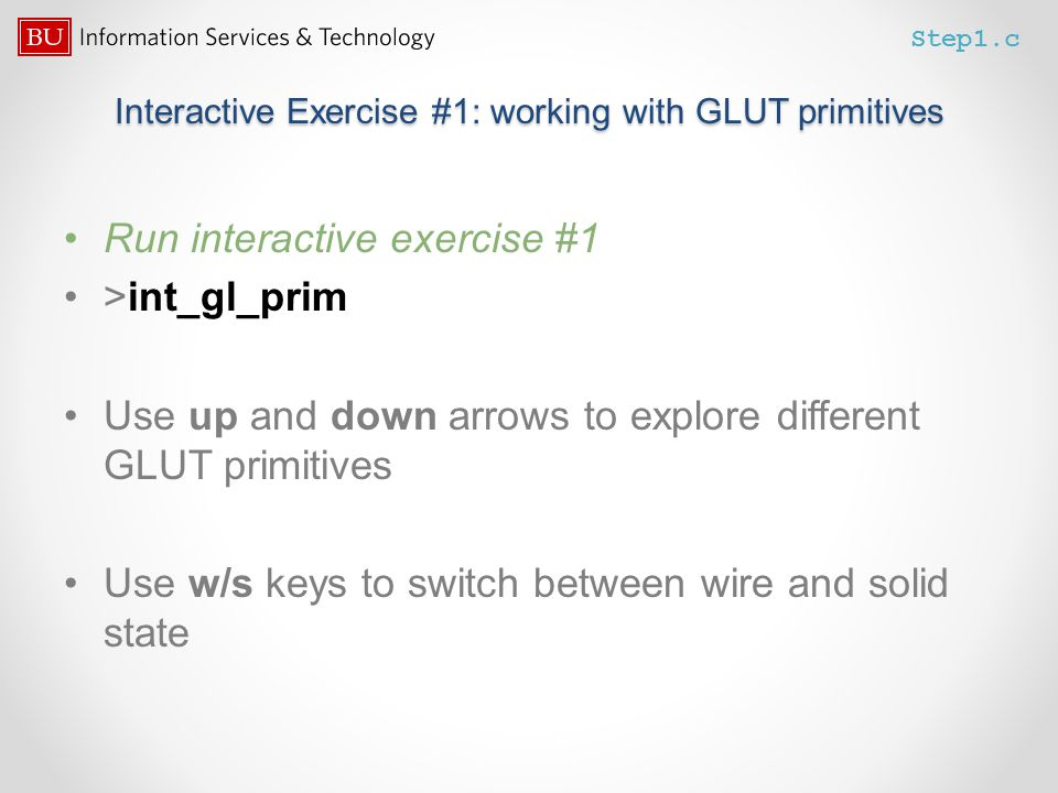 Interactive Exercise #1: working with GLUT primitives