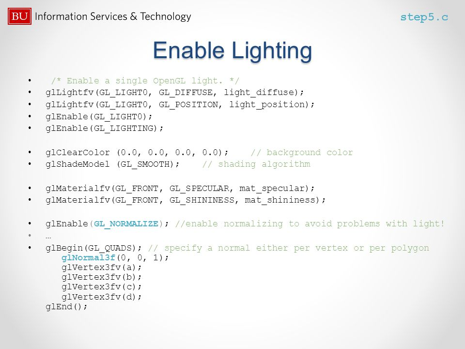 Enable Lighting step5.c /* Enable a single OpenGL light. */