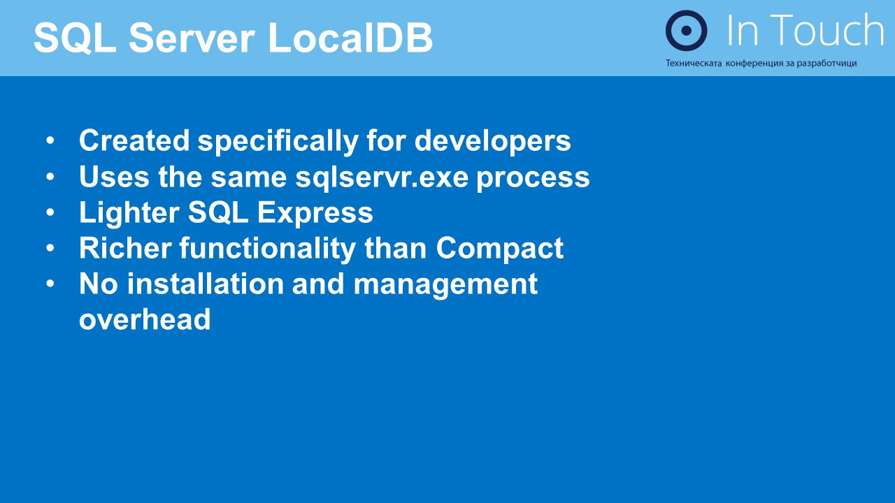 SQL Server LocalDB Created specifically for developers