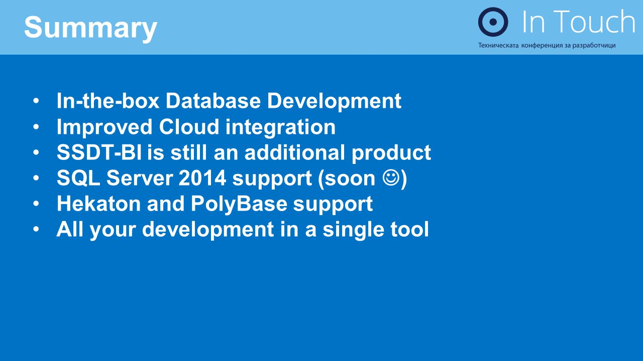 Summary In-the-box Database Development Improved Cloud integration