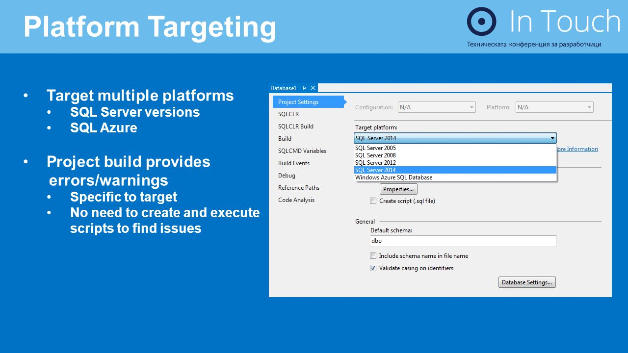 Platform Targeting Target multiple platforms Project build provides
