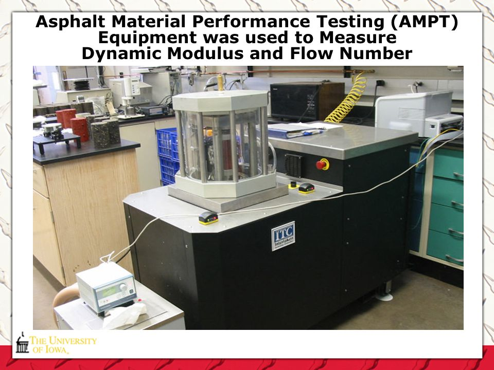 Asphalt Material Performance Testing (AMPT) Equipment was used to Measure Dynamic Modulus and Flow Number