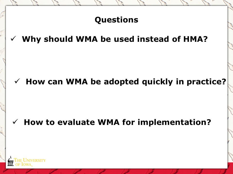 Questions Why should WMA be used instead of HMA. How can WMA be adopted quickly in practice.