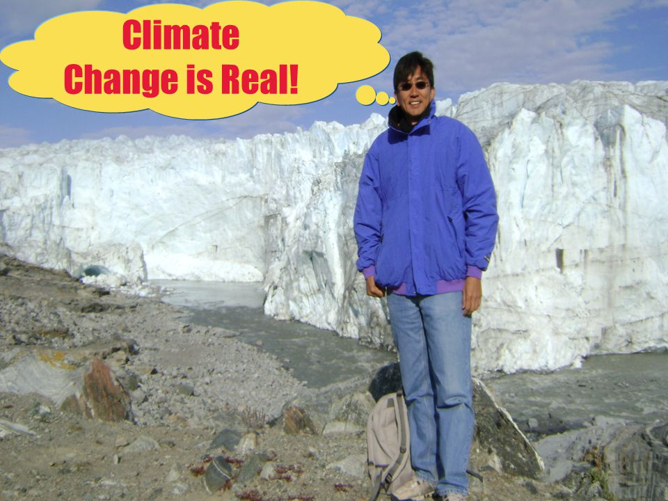 Climate Change is Real!
