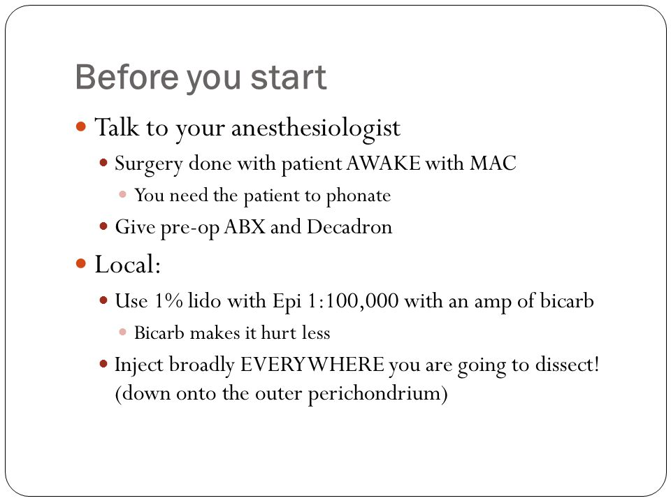 Before you start Talk to your anesthesiologist Local: