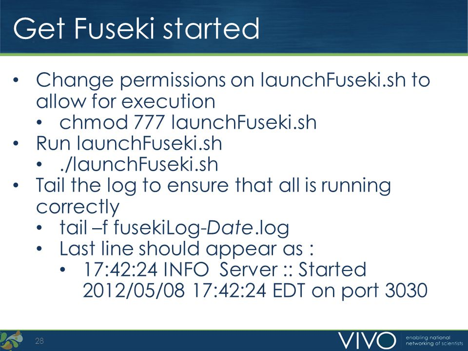 Get Fuseki started Change permissions on launchFuseki.sh to allow for execution. chmod 777 launchFuseki.sh.