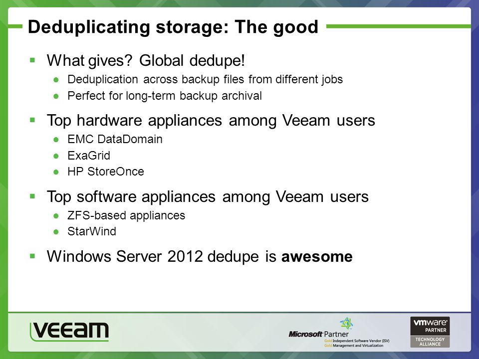 Deduplicating storage: The good